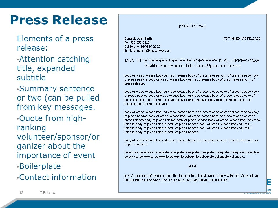 Press Release Elements of a press release: Attention catching title, expanded subtitle Summary sentence or two (can be pulled from key messages. Quote