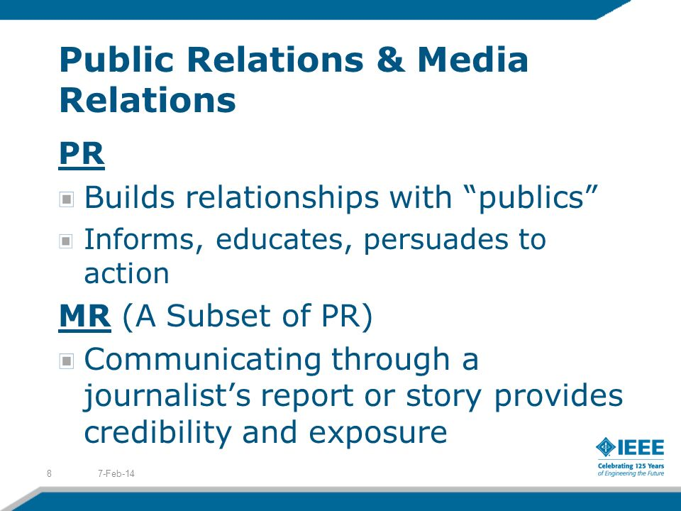Public Relations & Media Relations PR Builds relationships with publics Informs, educates, persuades to action MR (A Subset of PR) Communicating throu