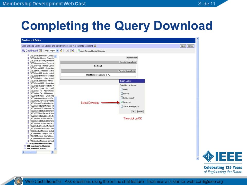 Completing the Query Download Web Cast Etiquette: Ask questions using the online chat feature.