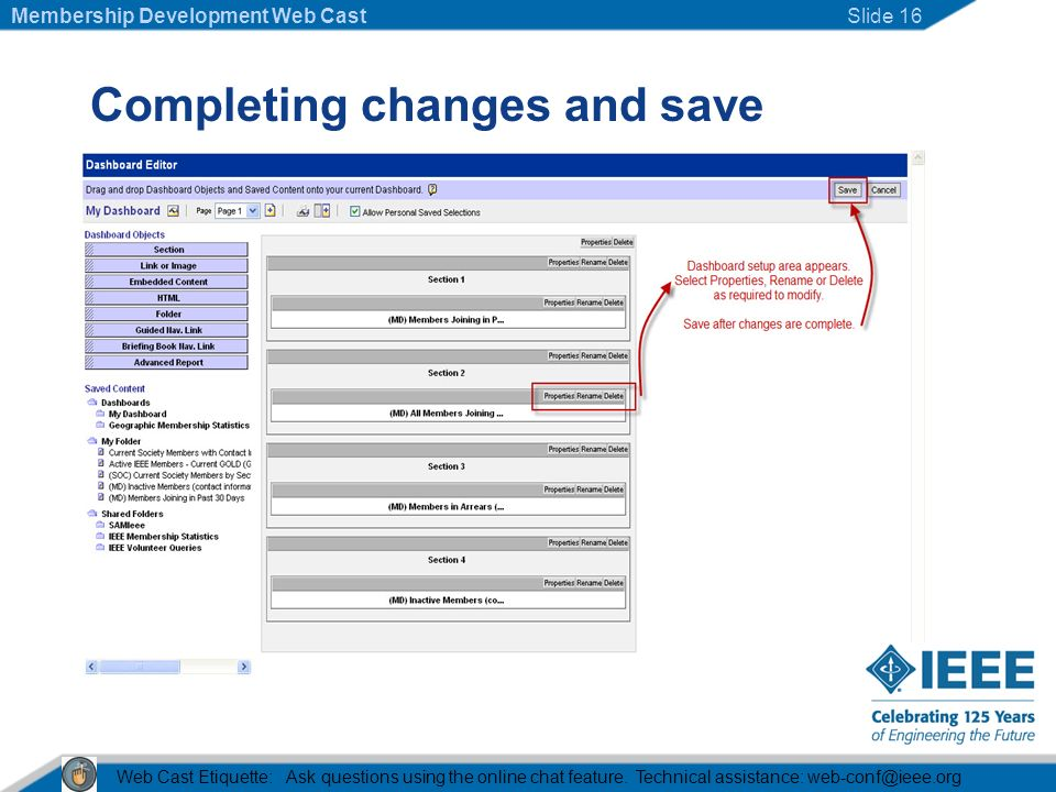 Completing changes and save Web Cast Etiquette: Ask questions using the online chat feature.