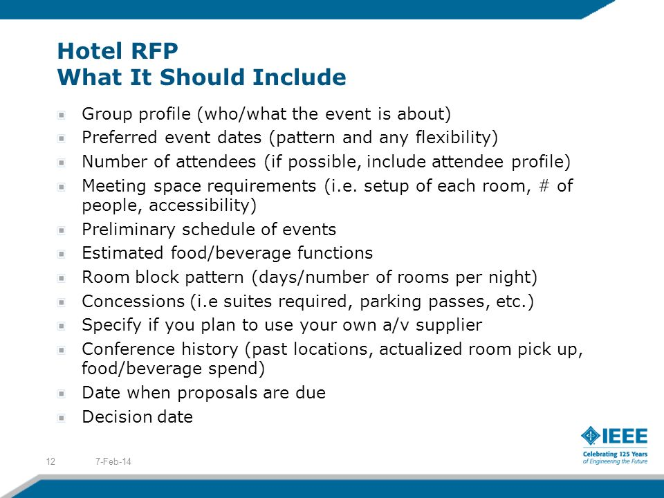 Hotel RFP What It Should Include Group profile (who/what the event is about) Preferred event dates (pattern and any flexibility) Number of attendees (