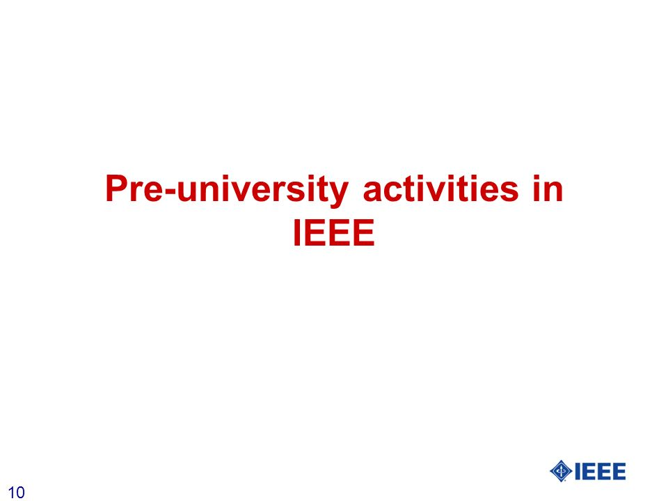 10 Pre-university activities in IEEE