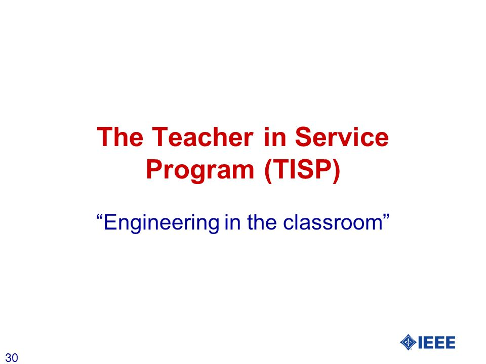 30 The Teacher in Service Program (TISP) Engineering in the classroom