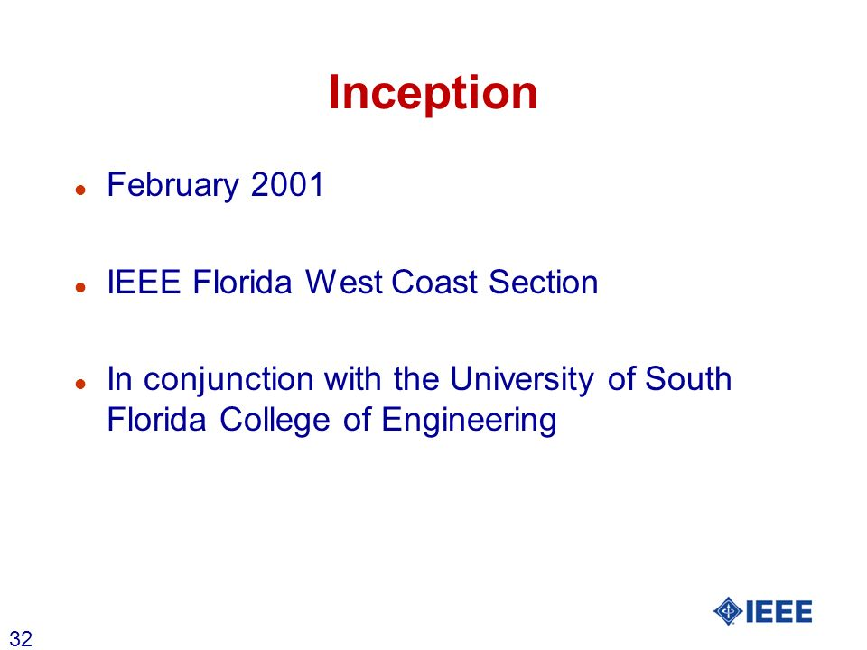 32 Inception l February 2001 l IEEE Florida West Coast Section l In conjunction with the University of South Florida College of Engineering