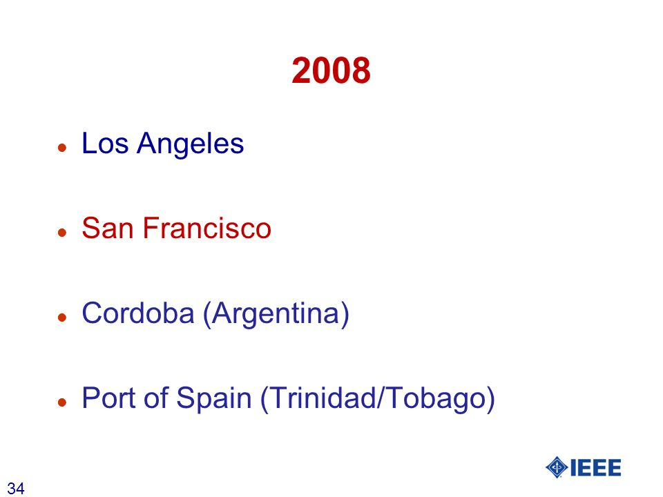 34 2008 l Los Angeles l San Francisco l Cordoba (Argentina) l Port of Spain (Trinidad/Tobago)