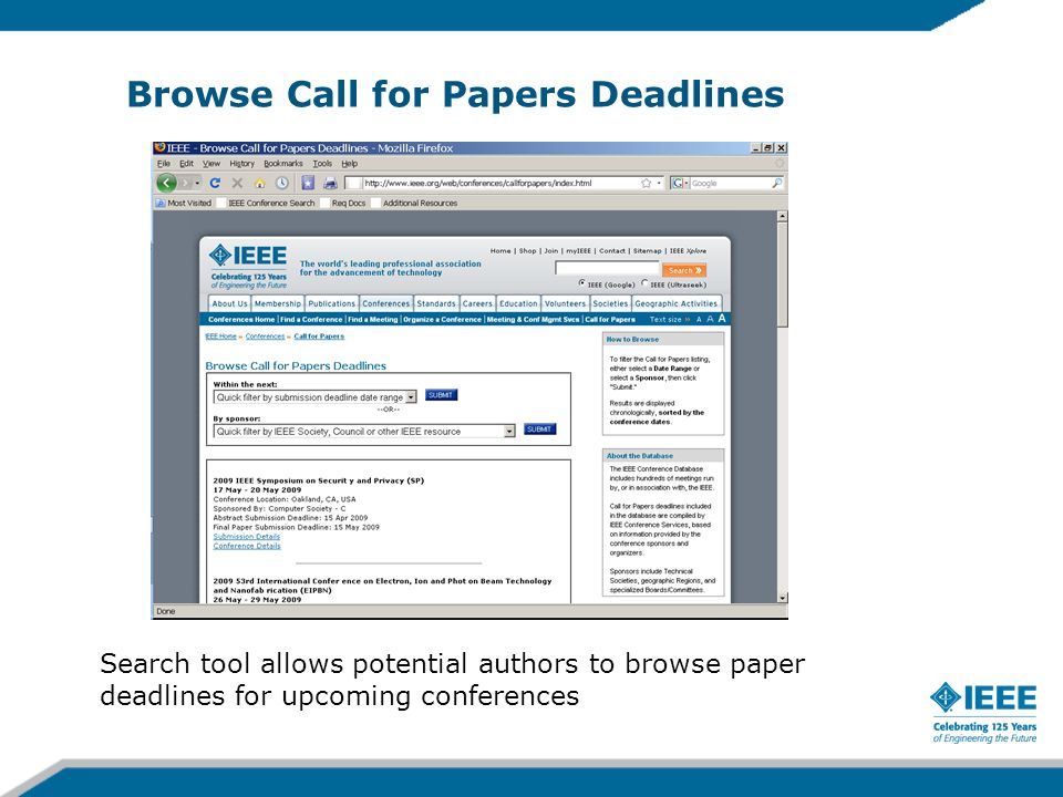 Browse Call for Papers Deadlines Search tool allows potential authors to browse paper deadlines for upcoming conferences
