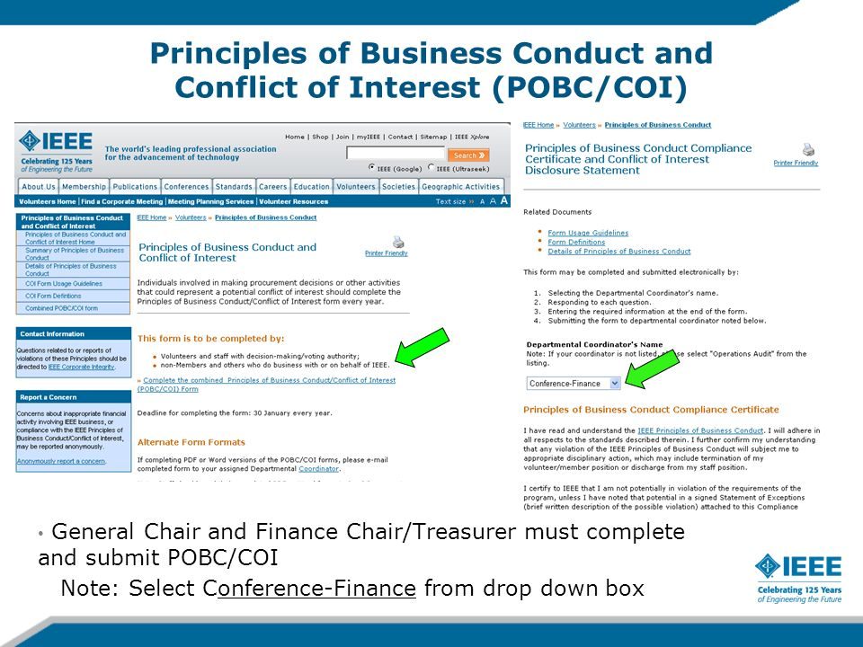 Principles of Business Conduct and Conflict of Interest (POBC/COI) General Chair and Finance Chair/Treasurer must complete and submit POBC/COI Note: Select Conference-Finance from drop down box