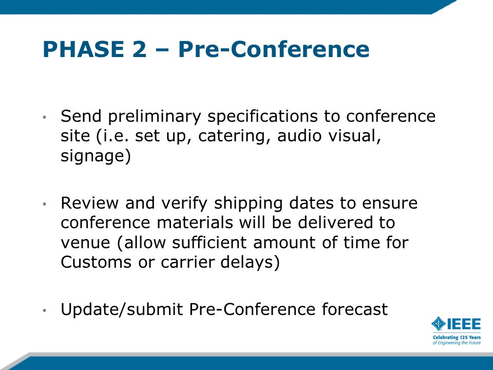 PHASE 2 – Pre-Conference Send preliminary specifications to conference site (i.e.