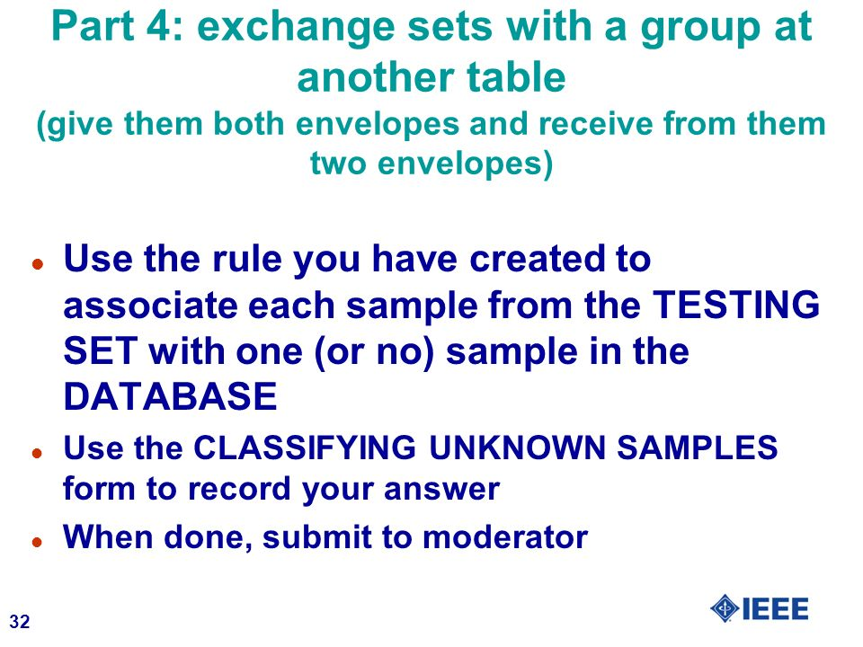 32 Part 4: exchange sets with a group at another table (give them both envelopes and receive from them two envelopes) l Use the rule you have created