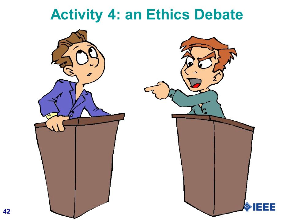 42 Activity 4: an Ethics Debate