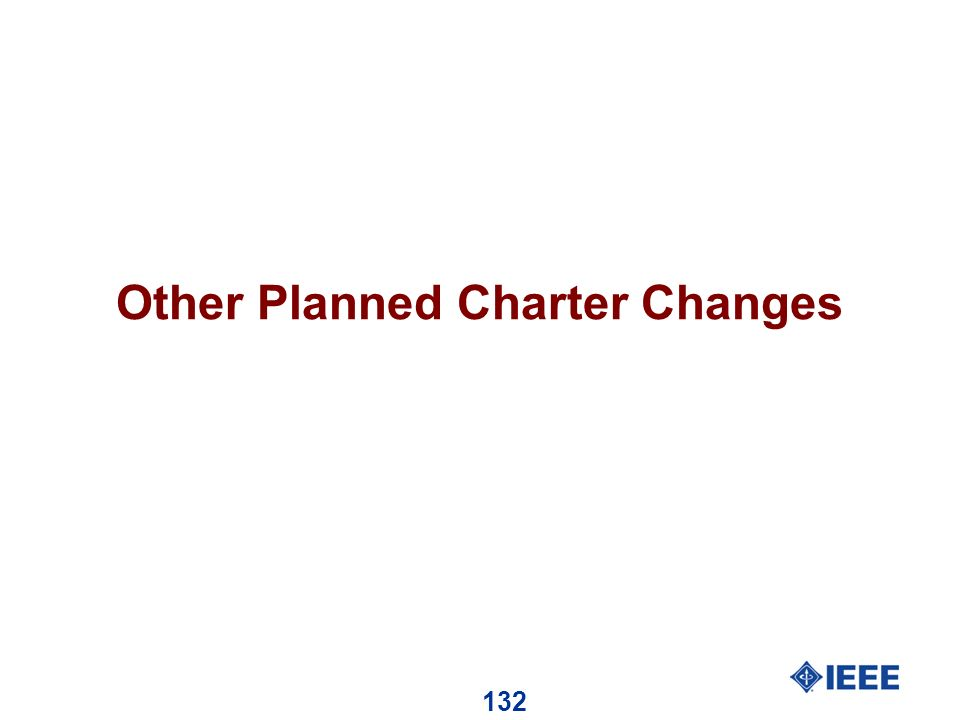 132 Other Planned Charter Changes