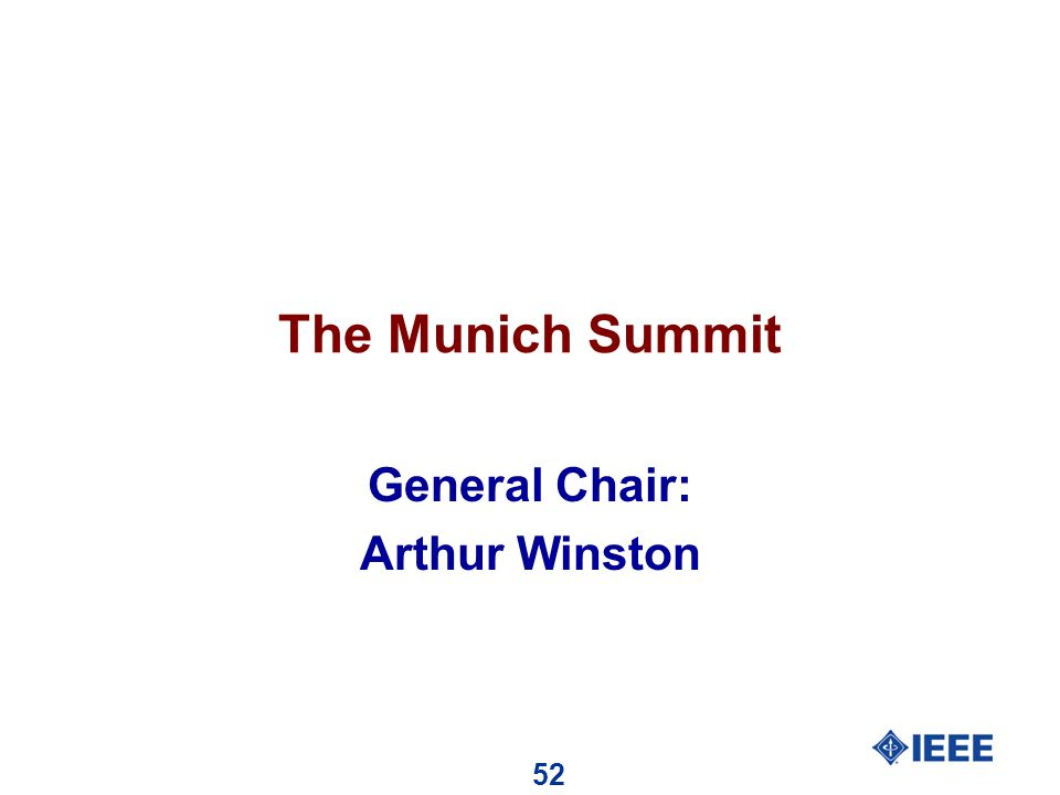 52 The Munich Summit General Chair: Arthur Winston