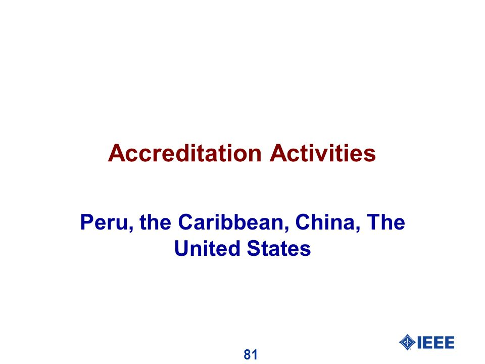 81 Accreditation Activities Peru, the Caribbean, China, The United States
