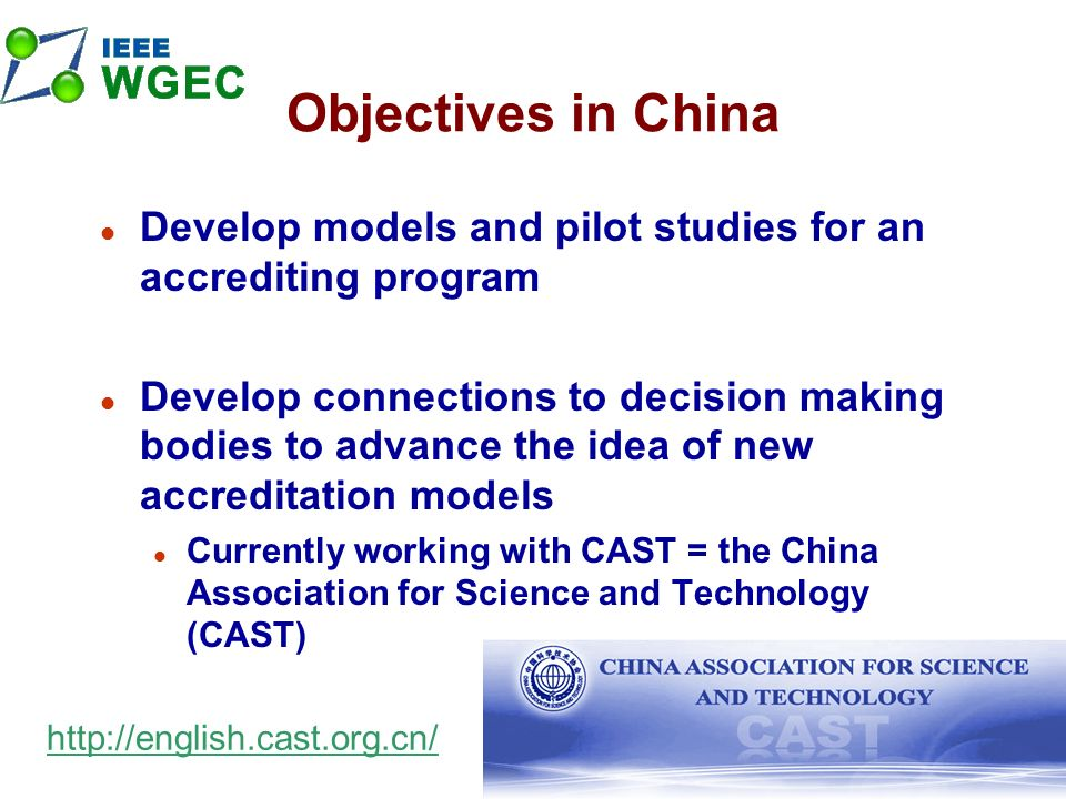 87 Objectives in China l Develop models and pilot studies for an accrediting program l Develop connections to decision making bodies to advance the idea of new accreditation models l Currently working with CAST = the China Association for Science and Technology (CAST) http://english.cast.org.cn/