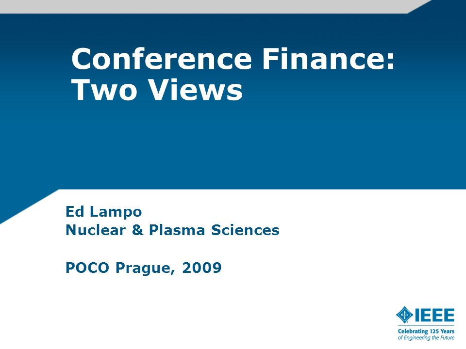 Conference Finance: Two Views ( Conference Treasurer vs.