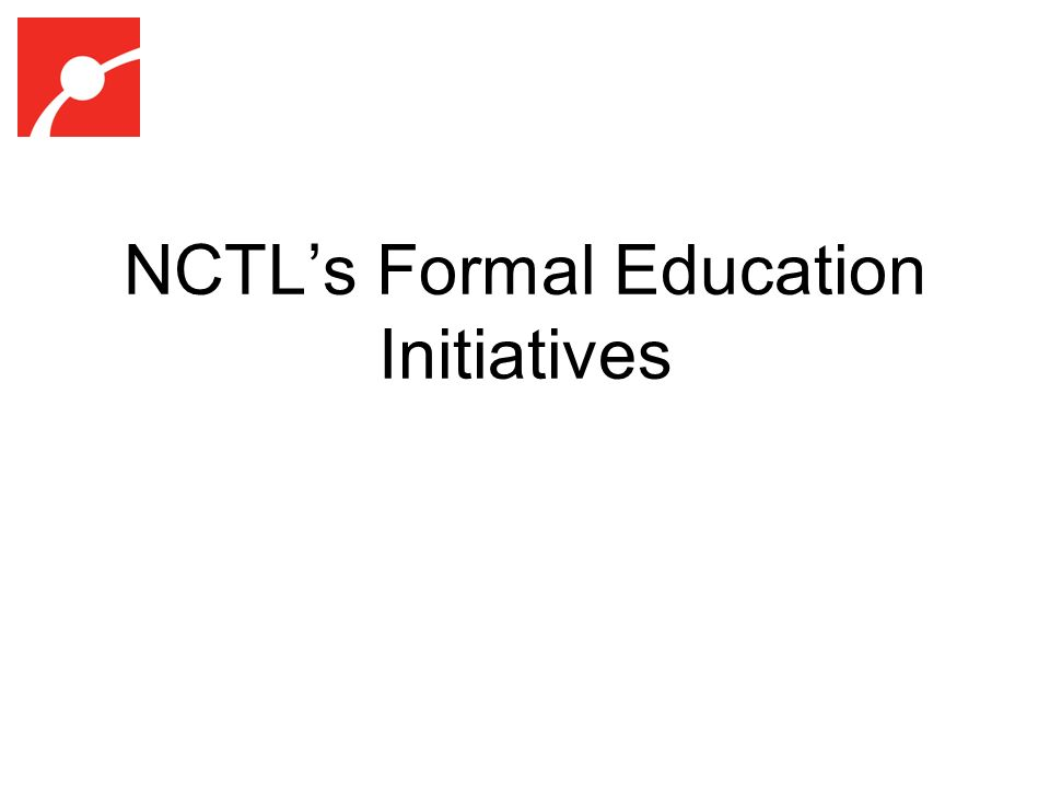 NCTLs Formal Education Initiatives
