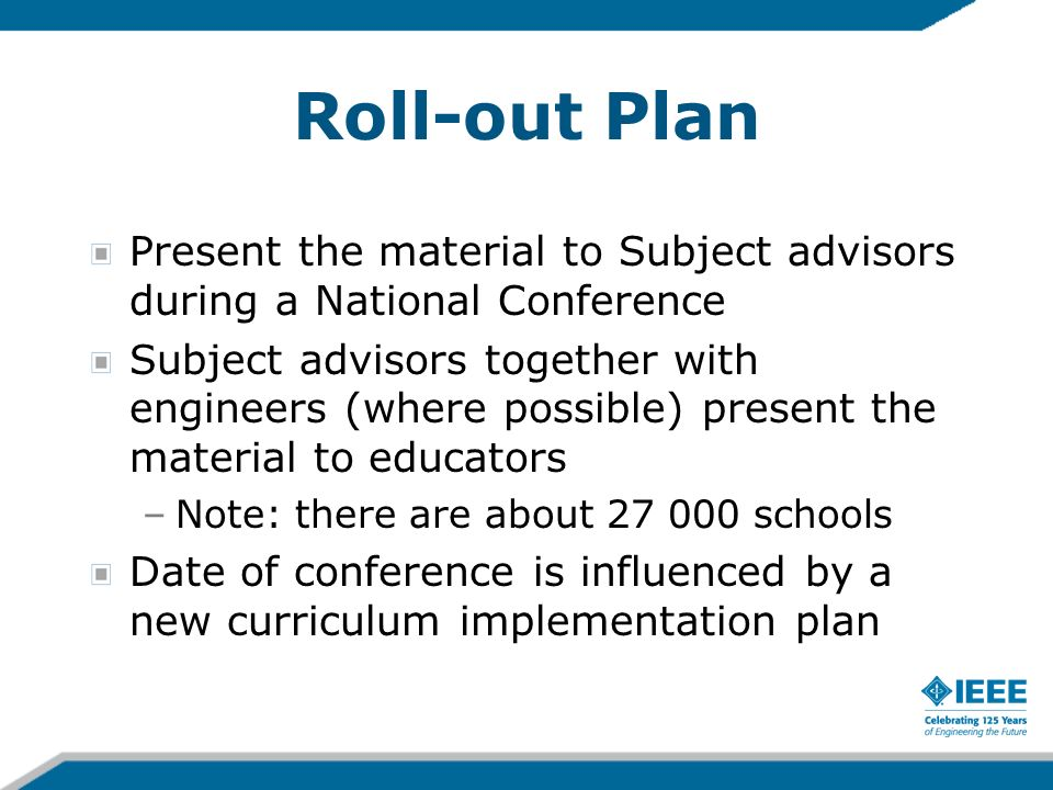 Roll-out Plan Present the material to Subject advisors during a National Conference Subject advisors together with engineers (where possible) present