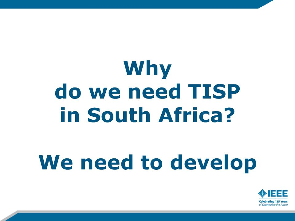 Why do we need TISP in South Africa We need to develop