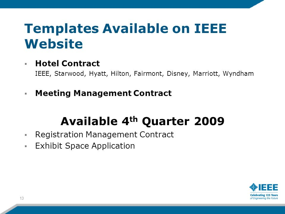 Templates Available on IEEE Website Hotel Contract IEEE, Starwood, Hyatt, Hilton, Fairmont, Disney, Marriott, Wyndham Meeting Management Contract Avai