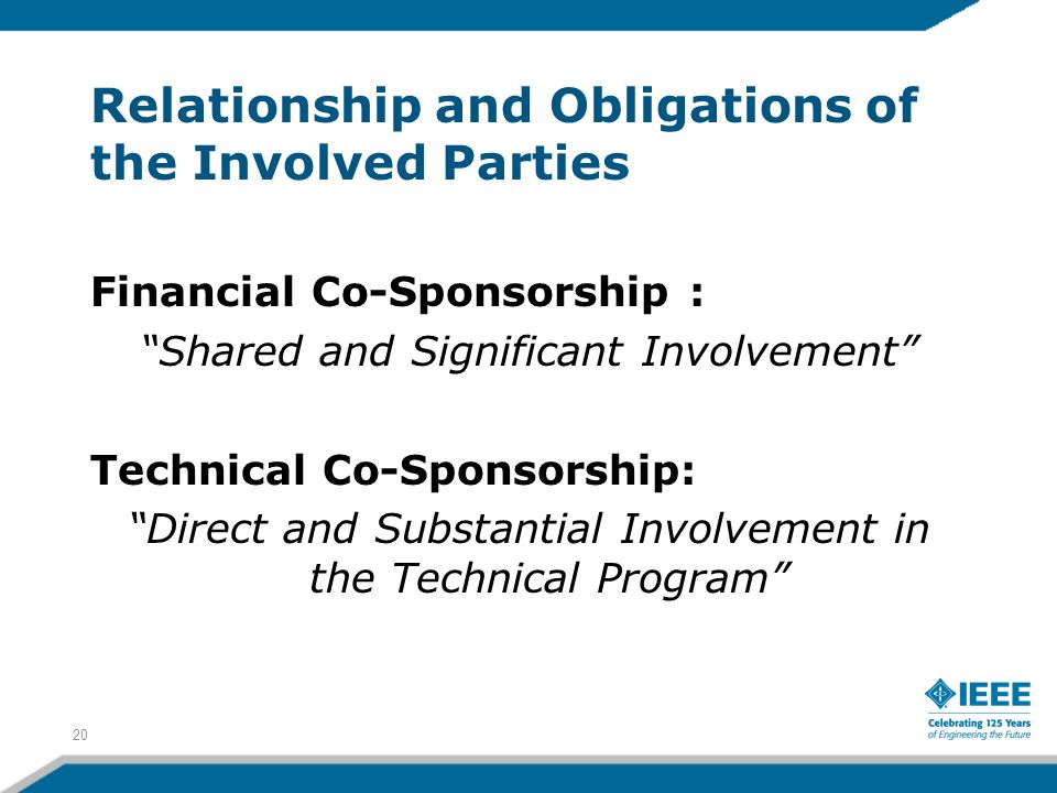 Relationship and Obligations of the Involved Parties Financial Co-Sponsorship : Shared and Significant Involvement Technical Co-Sponsorship: Direct an