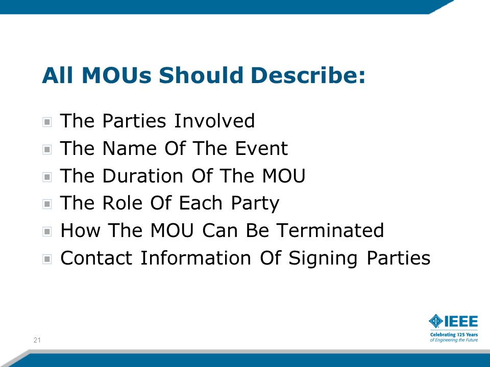 All MOUs Should Describe: The Parties Involved The Name Of The Event The Duration Of The MOU The Role Of Each Party How The MOU Can Be Terminated Cont