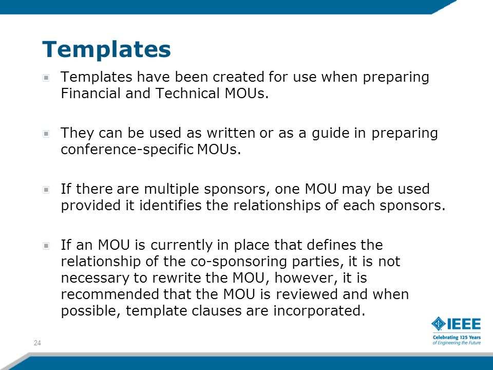 Templates Templates have been created for use when preparing Financial and Technical MOUs. They can be used as written or as a guide in preparing conf
