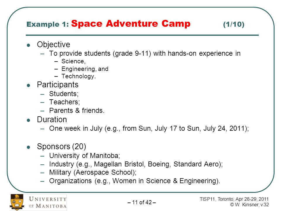 TISP11, Toronto; Apr 28-29, 2011 © W. Kinsner; v.32 – 11 of 42 – Example 1: Space Adventure Camp (1/10) Objective –To provide students (grade 9-11) wi