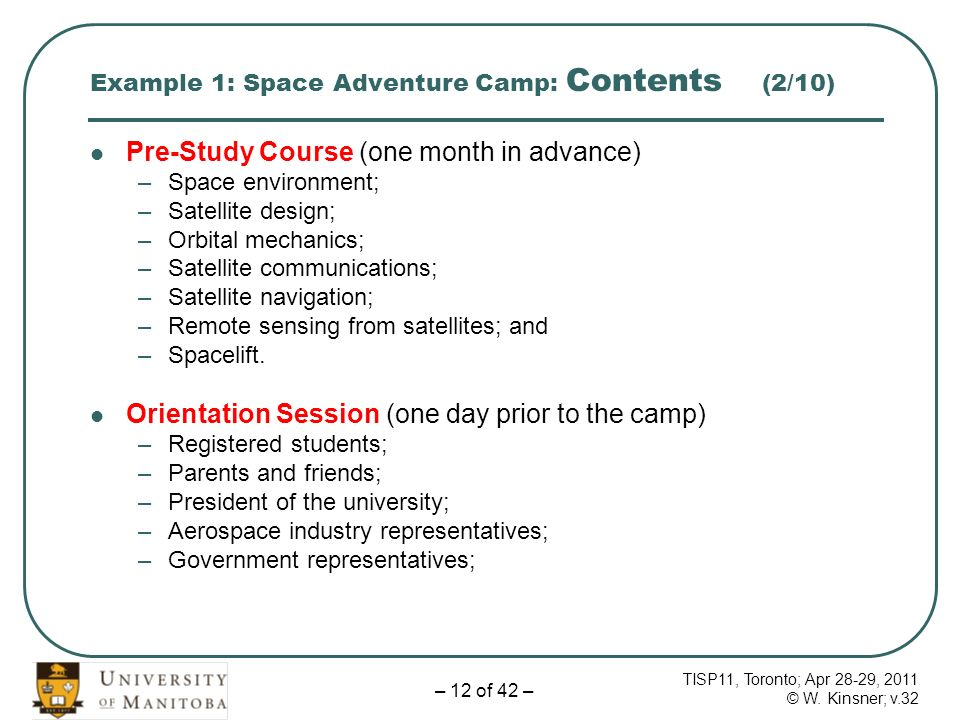 TISP11, Toronto; Apr 28-29, 2011 © W. Kinsner; v.32 – 12 of 42 – Example 1: Space Adventure Camp: Contents (2/10) Pre-Study Course (one month in advan