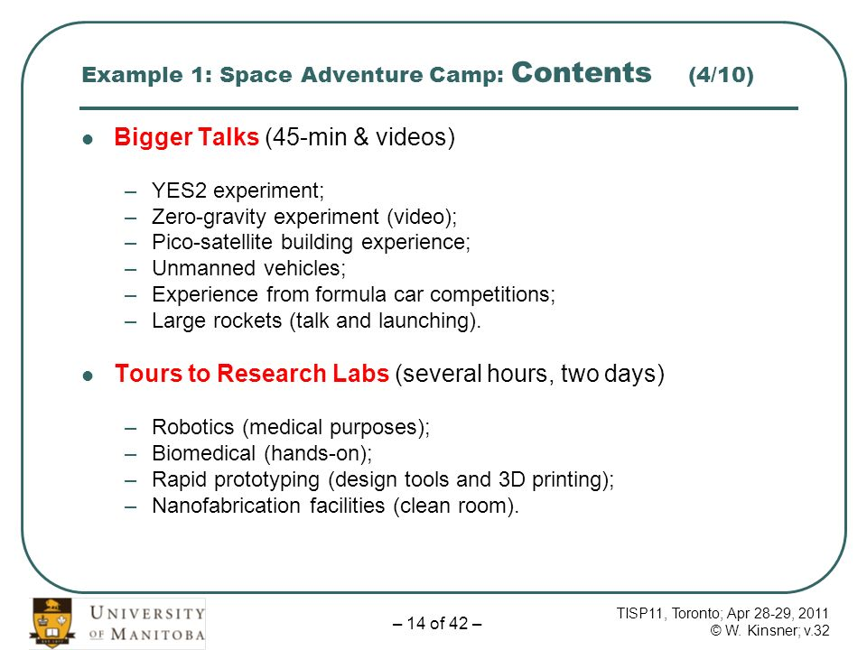 TISP11, Toronto; Apr 28-29, 2011 © W. Kinsner; v.32 – 14 of 42 – Example 1: Space Adventure Camp: Contents (4/10) Bigger Talks (45-min & videos) –YES2