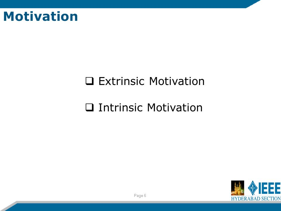Page 6 Extrinsic Motivation Intrinsic Motivation Motivation