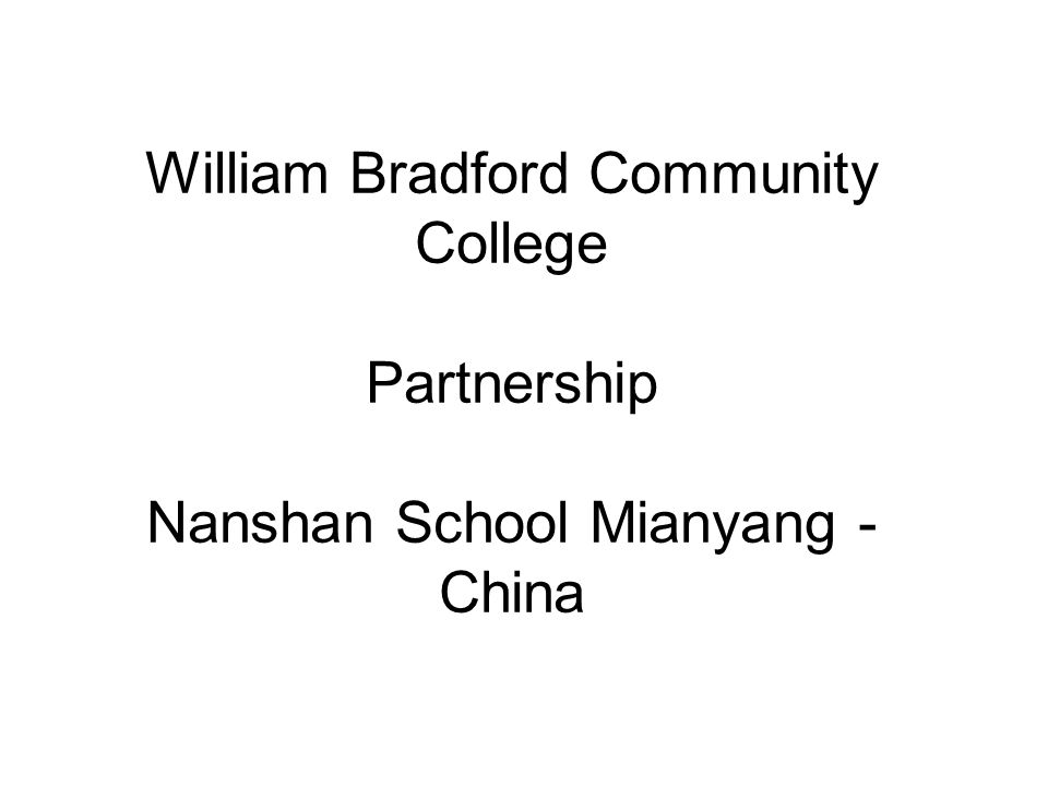 William Bradford Community College Partnership Nanshan School Mianyang - China