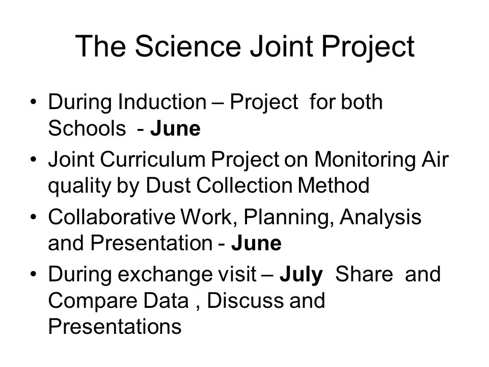The Science Joint Project During Induction – Project for both Schools - June Joint Curriculum Project on Monitoring Air quality by Dust Collection Met