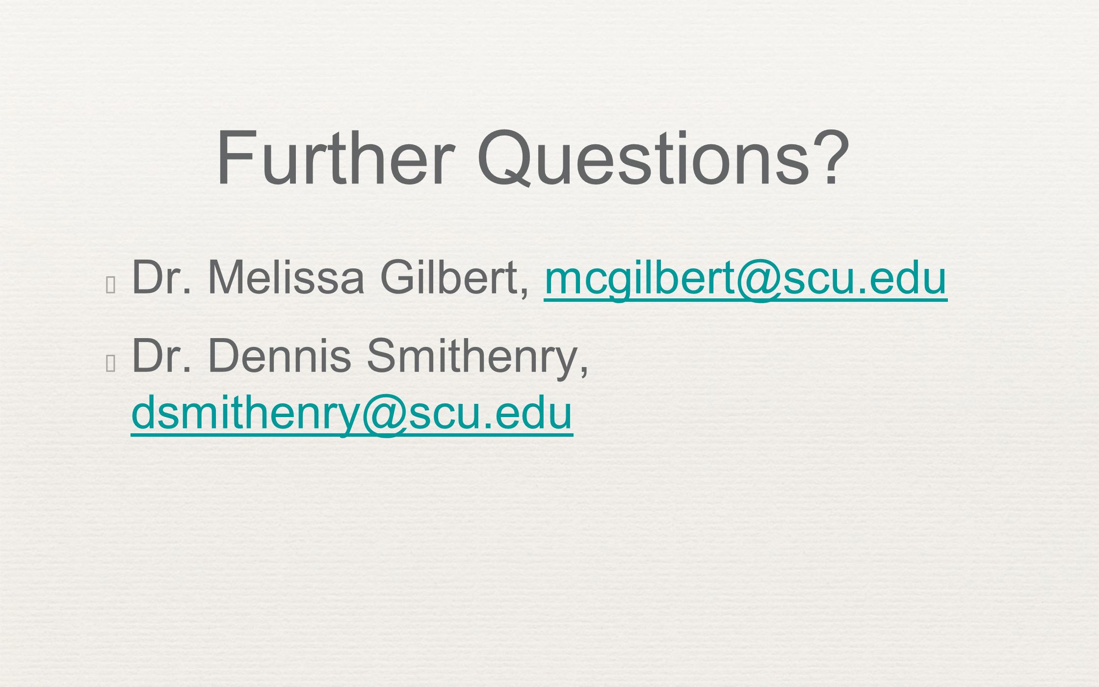 Further Questions. Dr. Melissa Gilbert, Dr.