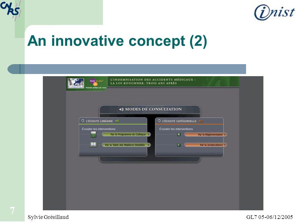 GL7 05-06/12/2005Sylvie Grésillaud 7 An innovative concept (2)