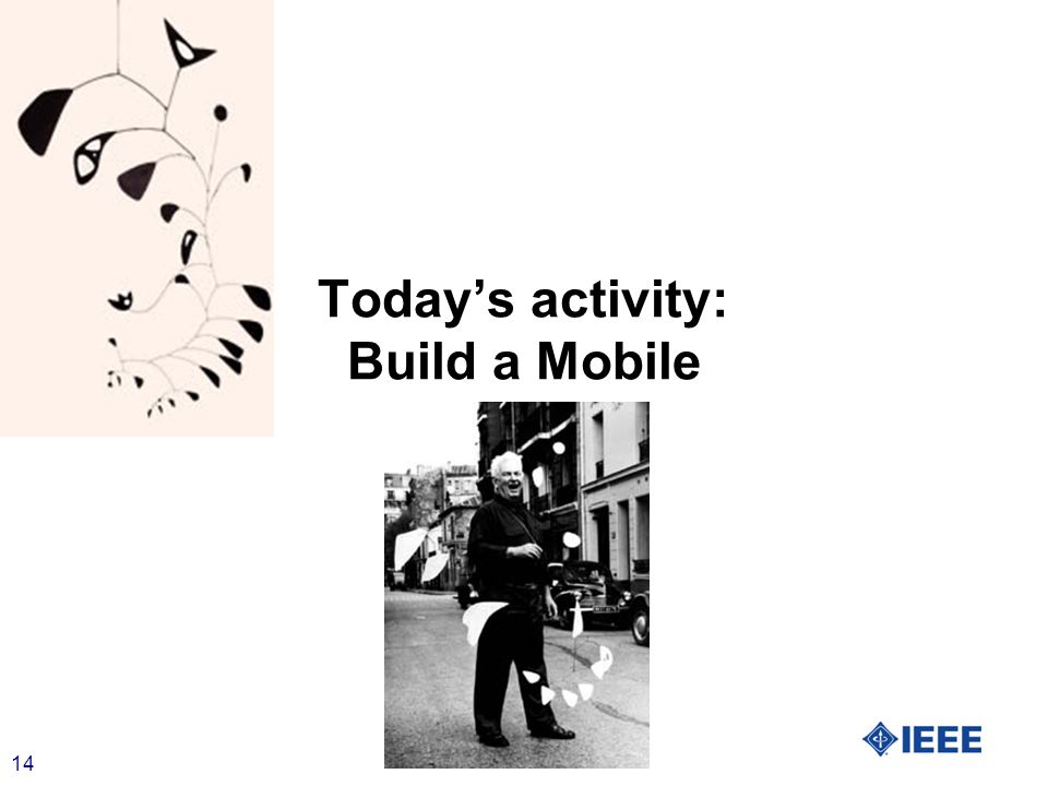 14 Todays activity: Build a Mobile