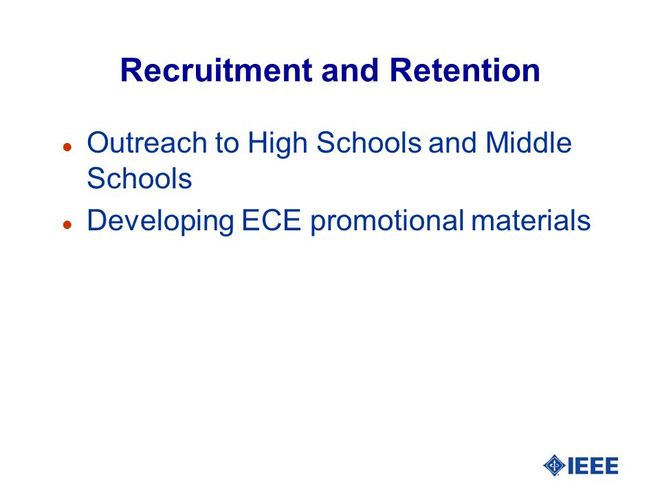 Recruitment and Retention l Outreach to High Schools and Middle Schools l Developing ECE promotional materials