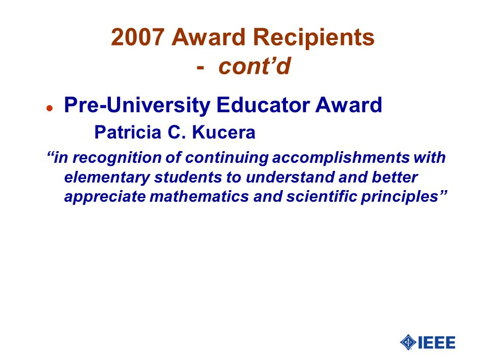 2007 Award Recipients - contd l Pre-University Educator Award Patricia C.
