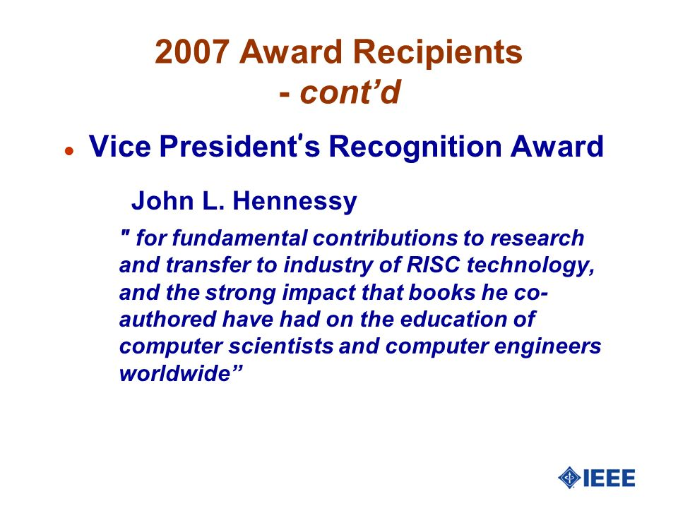 2007 Award Recipients - contd Vice President s Recognition Award John L.