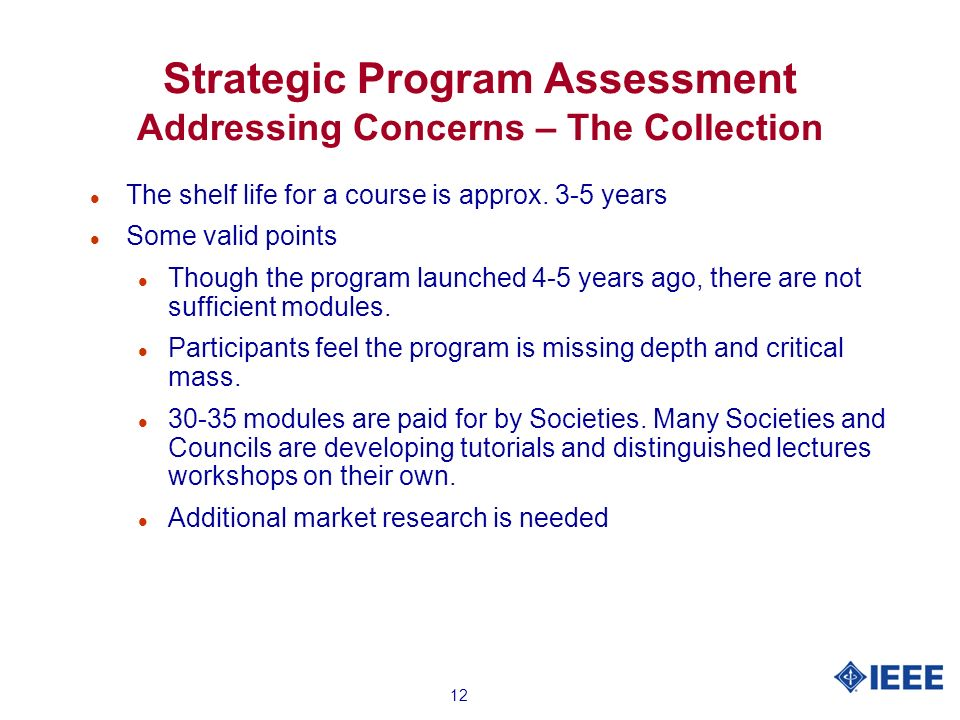 12 Strategic Program Assessment Addressing Concerns – The Collection l The shelf life for a course is approx.