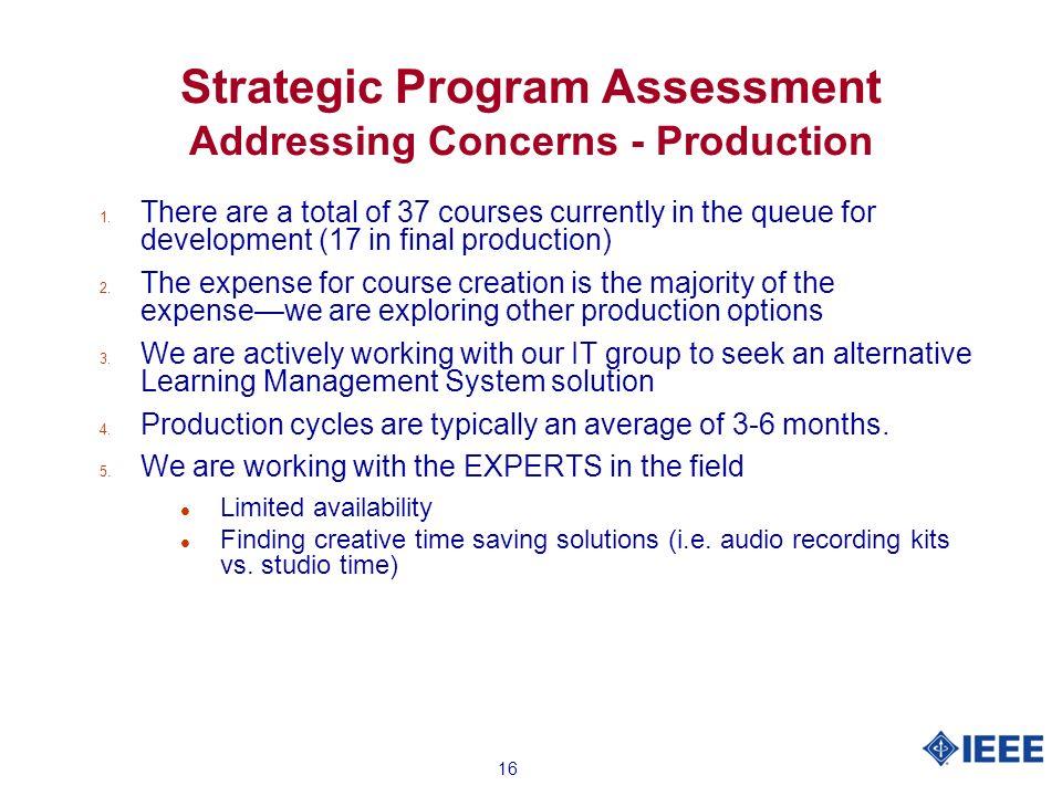 16 Strategic Program Assessment Addressing Concerns - Production 1.