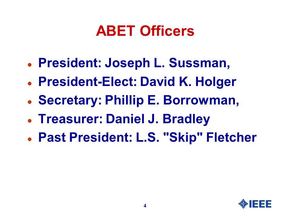 4 ABET Officers l President: Joseph L. Sussman, l President-Elect: David K.