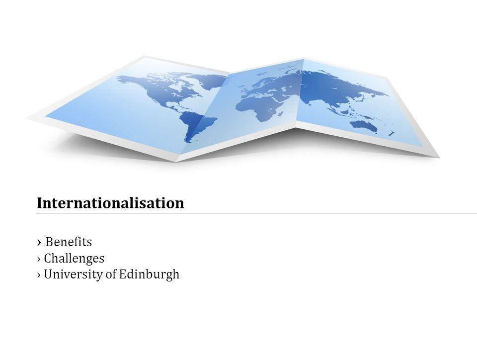 Internationalisation Benefits Challenges University of Edinburgh