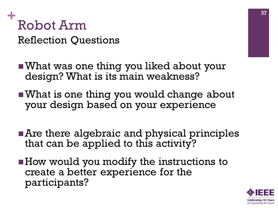 + Robot Arm What was one thing you liked about your design.
