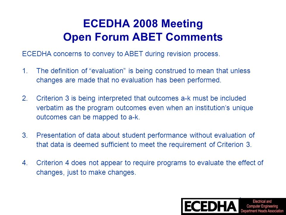 Current Initiatives of ECEDHA Board of Directors l Plan for twenty-fifth annual meeting New Orleans, March 2009 l Garner corporate support for ECEDHA and its programs l Continue globalization outreach