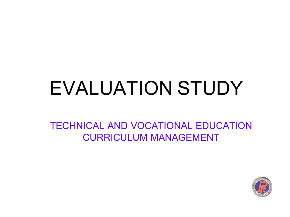 EVALUATION STUDY TECHNICAL AND VOCATIONAL EDUCATION CURRICULUM MANAGEMENT