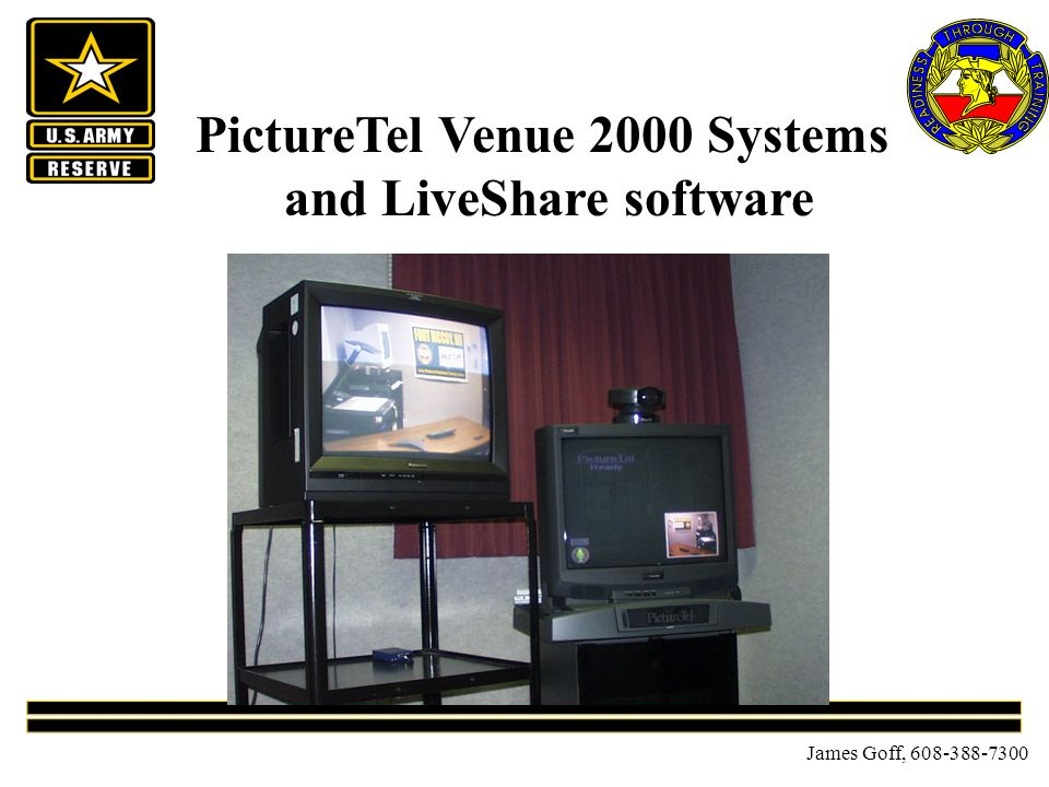 James Goff, 608-388-7300 PictureTel Venue 2000 Systems and LiveShare software