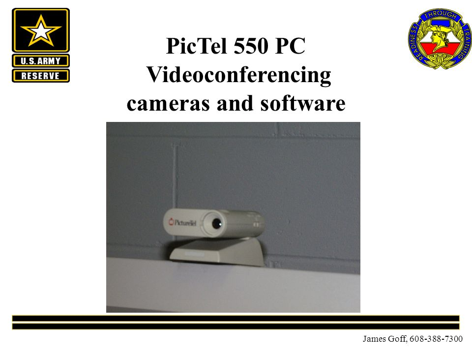 James Goff, 608-388-7300 PicTel 550 PC Videoconferencing cameras and software
