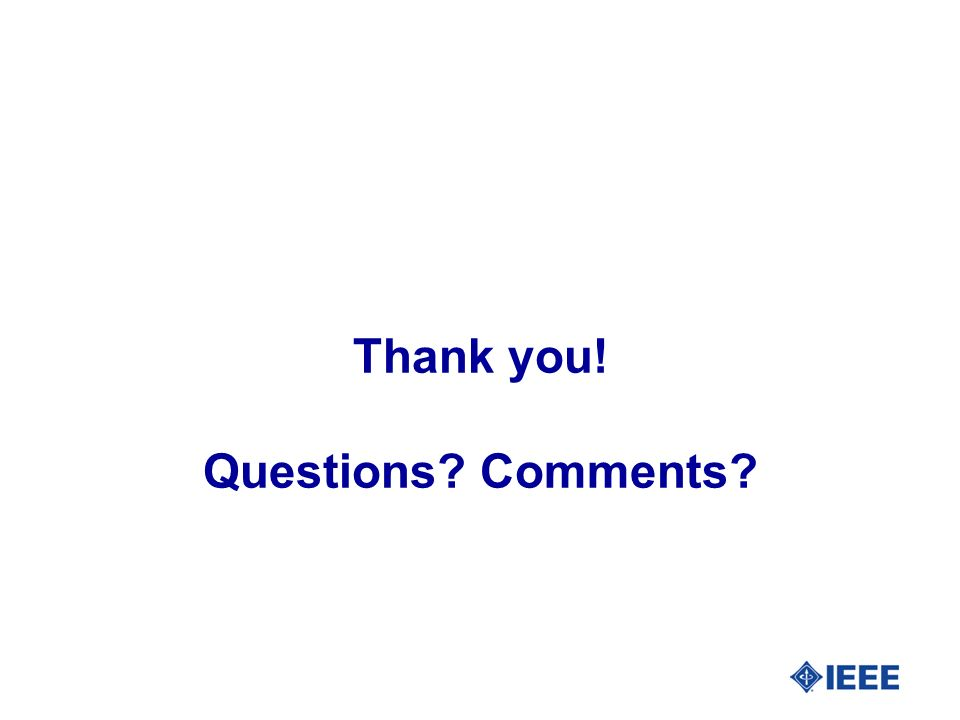 Thank you! Questions? Comments?