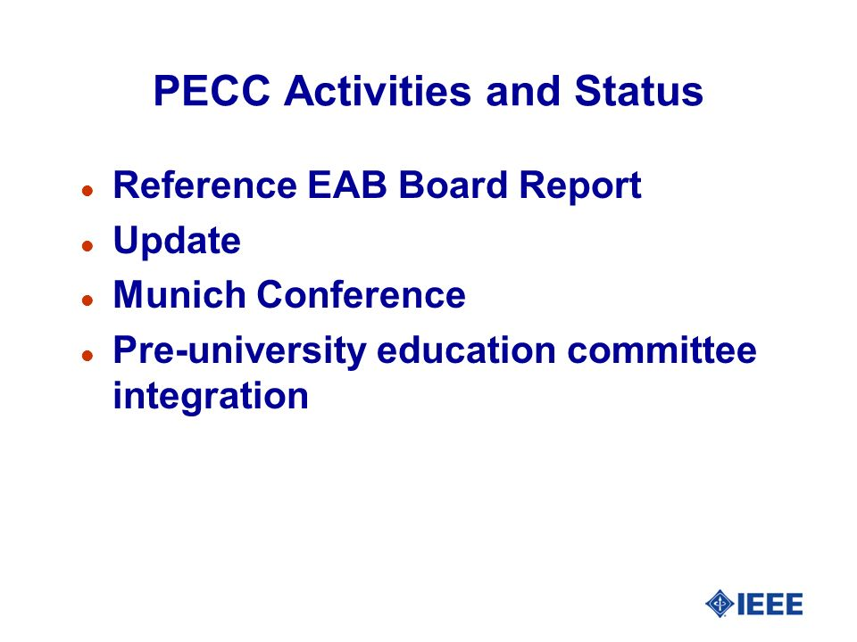 PECC Activities and Status l Reference EAB Board Report l Update l Munich Conference l Pre-university education committee integration