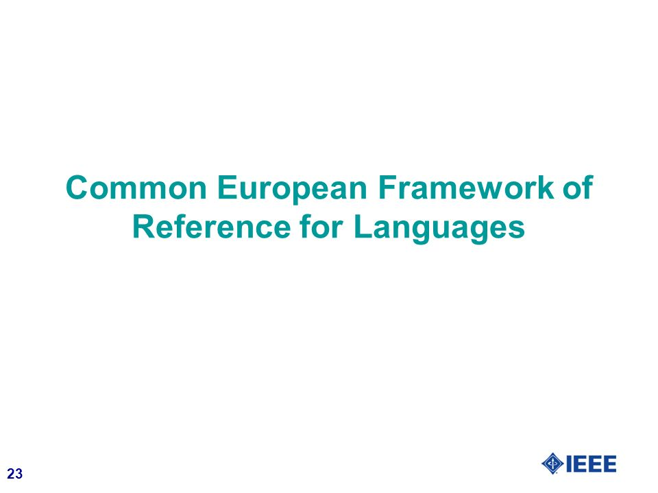 23 Common European Framework of Reference for Languages